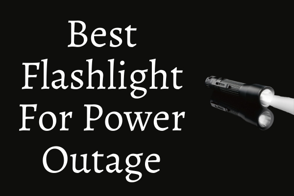 Best Flashlight For Power Outage