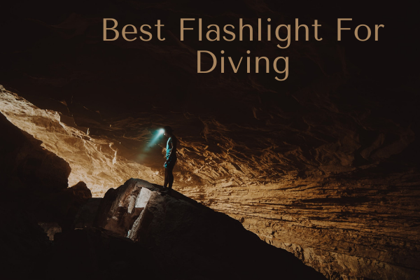 Best Flashlight For Diving